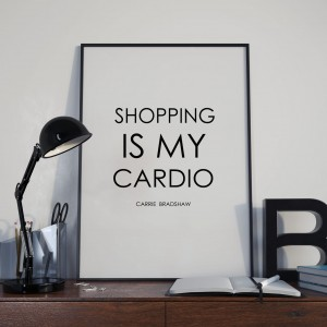 Plakat Shopping is my cardio