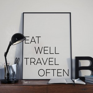 Plakat, Eat well travel often