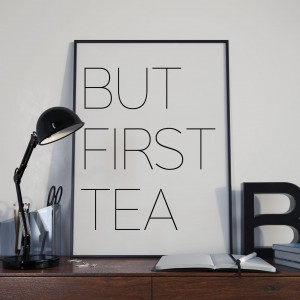 Plakat, But first tea