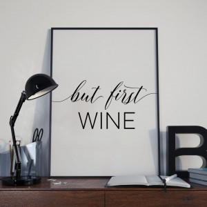 Plakat, But first wine