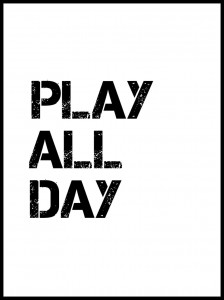 Plakat, Play all day